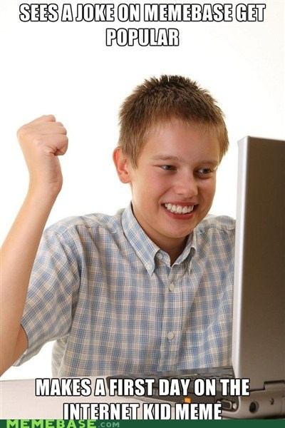 first day on the internet kid,Net Noob,trending