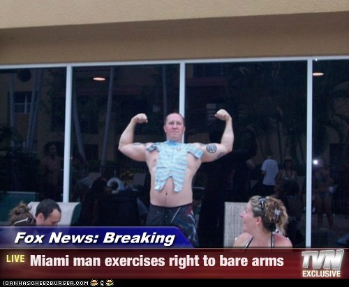 Fox News: Breaking - Miami man exercises right to bare arms