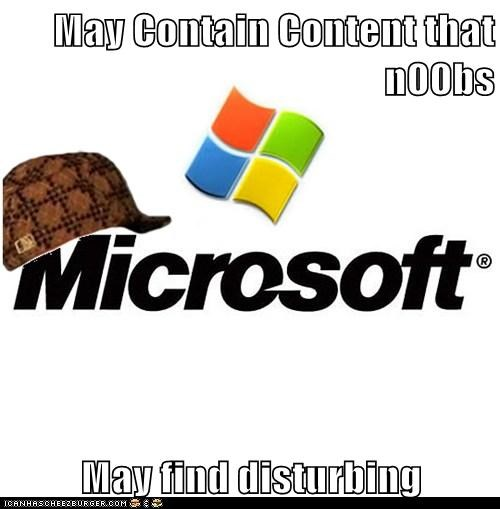 May Contain Content that n00bs  May find disturbing