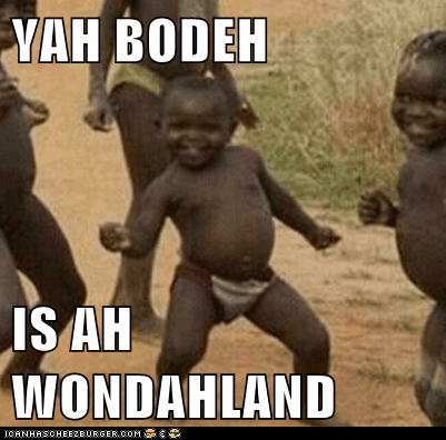 YAH BODEH  IS AH WONDAHLAND