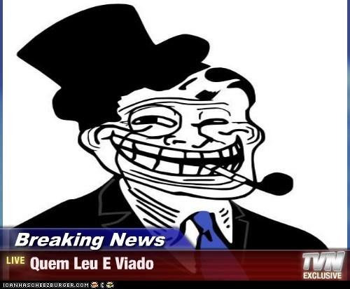 Breaking News - Quem Leu E Viado