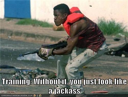 Training: Without it, you just look like a jackass