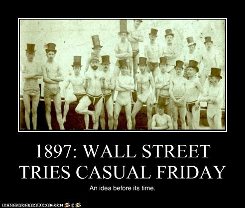 1897: WALL STREET TRIES CASUAL FRIDAY