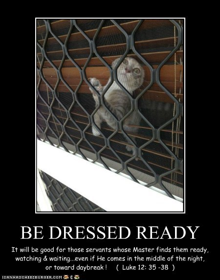 BE DRESSED READY