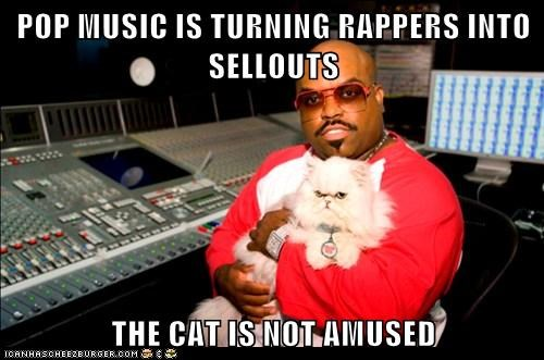 POP MUSIC IS TURNING RAPPERS INTO SELLOUTS  THE CAT IS NOT AMUSED