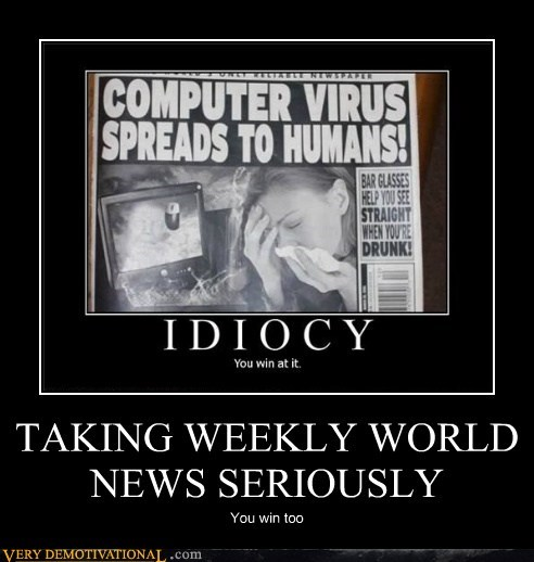 TAKING WEEKLY WORLD NEWS SERIOUSLY
