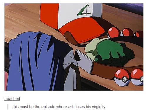 ash,Pokémon,virgin,first time