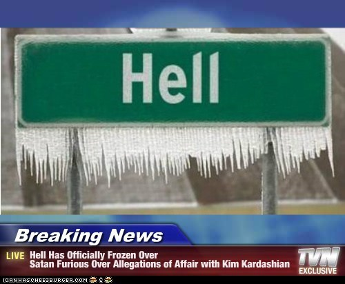 Breaking News - Hell Has Officially Frozen Over Satan Furious Over Allegations of Affair with Kim Kardashian