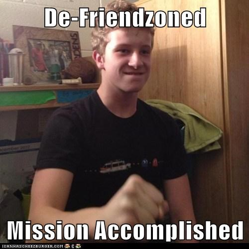 De-Friendzoned  Mission Accomplished