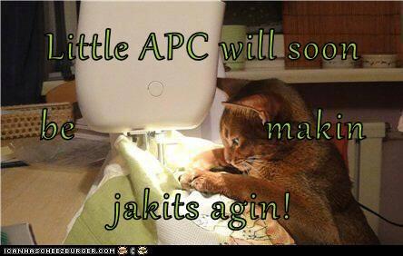 Little APC will soon be                   makin jakits agin!