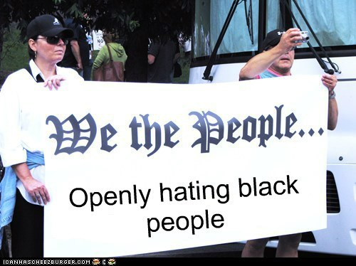 Openly hating black people