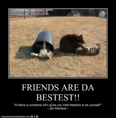 FRIENDS ARE DA BESTEST!!