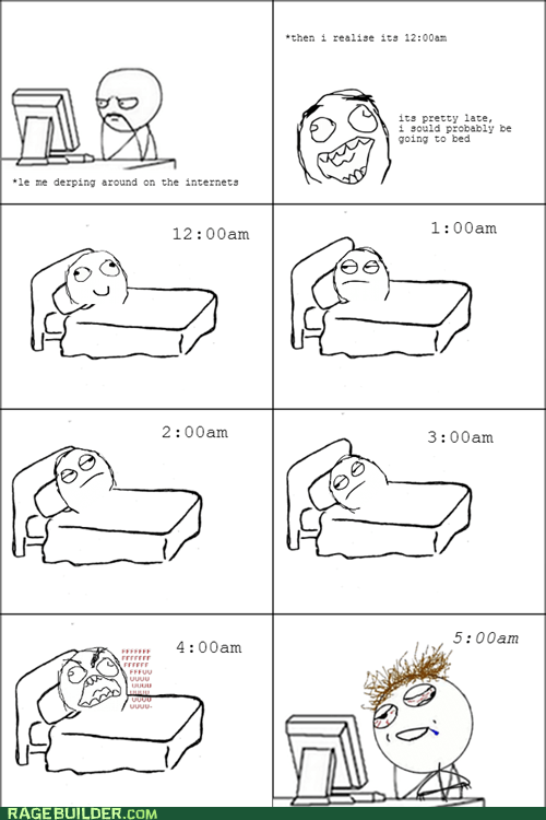 Brain, Y U No Let Me Sleep?