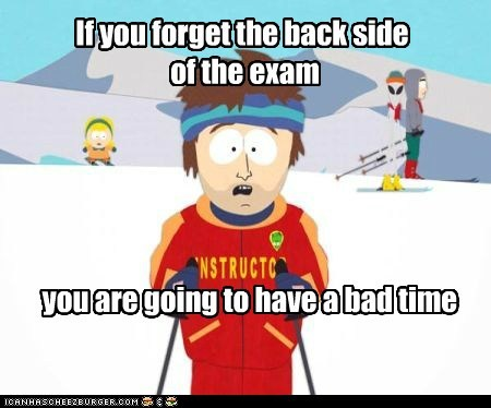 If you forget the back side  of the exam
