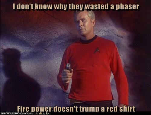 I don't know why they wasted a phaser  Fire power doesn't trump a red shirt