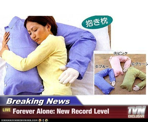 Breaking News - Forever Alone: New Record Level