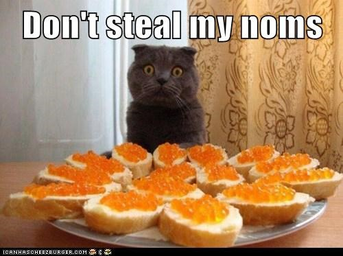 Don't steal my noms