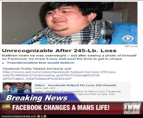 Breaking News - FACEBOOK CHANGES A MANS LIFE!