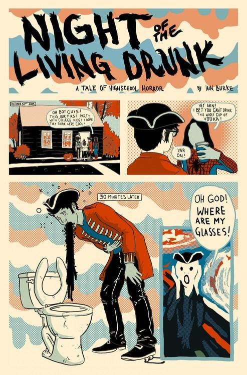 comics,horrifying,too drunk,night of the living drunk,Iain burke