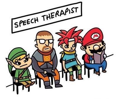 speech therapy,half life,speech,Chrono Trigger,zelda,mario
