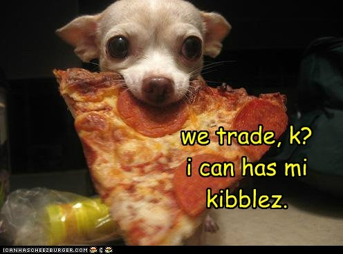 we trade, k? i can has mi kibblez.