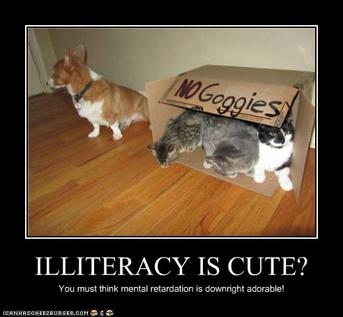 ILLITERACY IS CUTE?