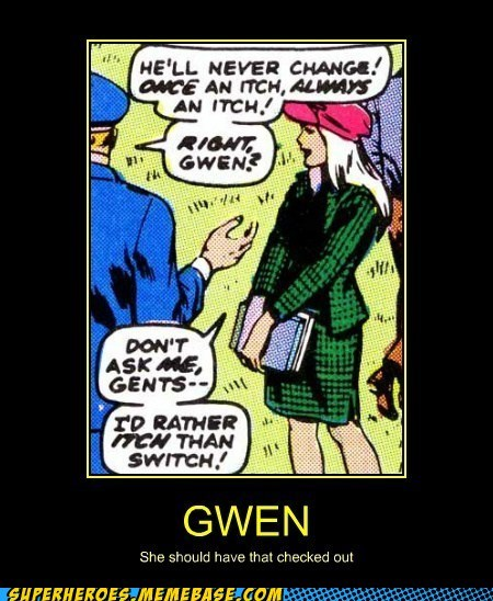 Gwen Has Strange Priorities