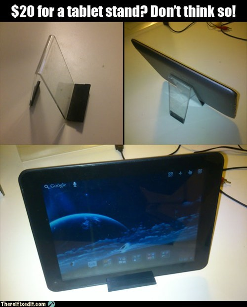 20 Dollars for a Tablet Stand? Hell Naw!