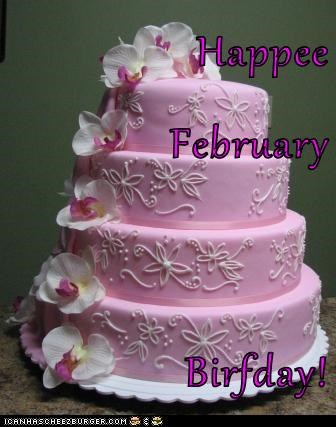 Happee                   February  Birfday!
