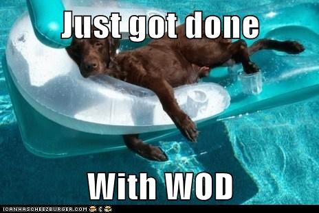 Just got done  With WOD