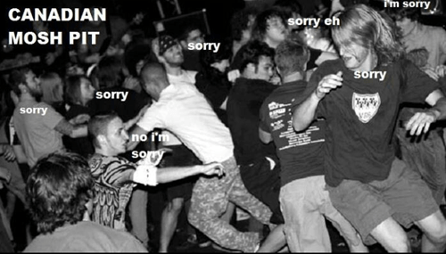 Canada,mosh pit,sorry,Music FAILS,g rated