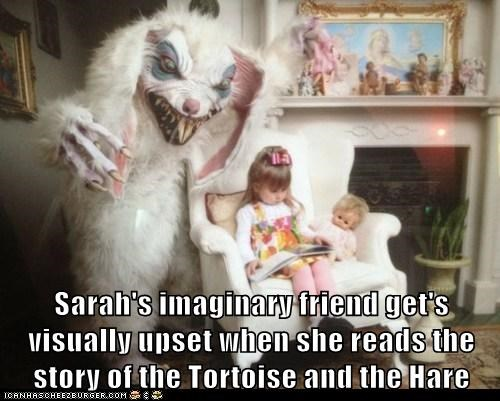 Sarah's imaginary friend get's visually upset when she reads the story of the Tortoise and the Hare