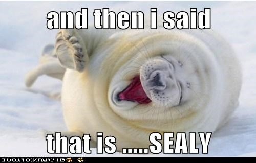 and then i said   that is .....SEALY