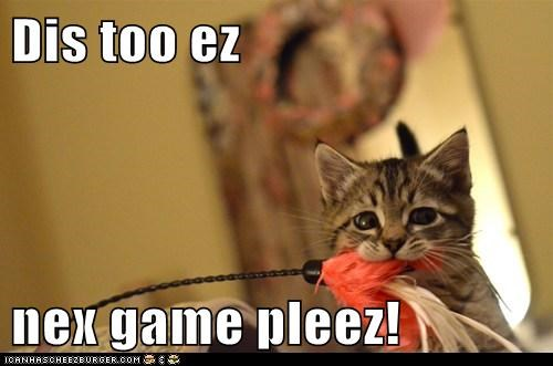 Dis too ez  nex game pleez!