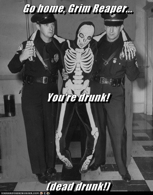 costume,cops,go home,drunk,skeleton,grim reaper
