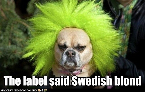 The label said Swedish blond
