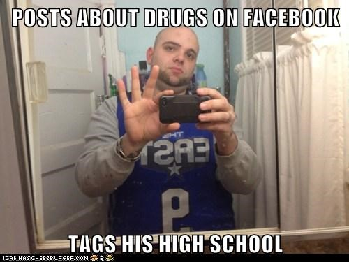 POSTS ABOUT DRUGS ON FACEBOOK  TAGS HIS HIGH SCHOOL