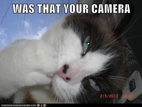 WAS THAT YOUR CAMERA