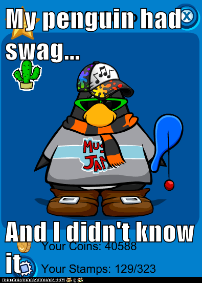 My penguin had swag...  And I didn't know it