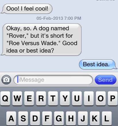 best idea,iPhones,dogs,roe-vs-wade