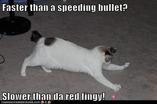 Faster than a speeding bullet?  Slower than da red fingy!