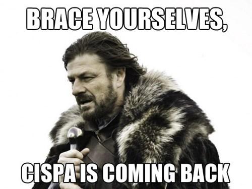 You (Kinda) Saw This Coming of the Day: CISPA Returns