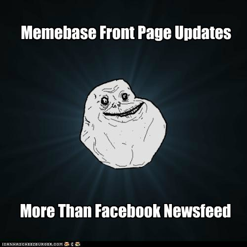I wonder if memebase counts as a friend...