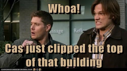 Whoa!  Cas just clipped the top of that building