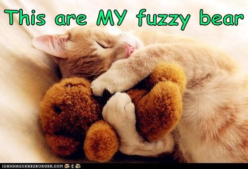He is Mine. He is My Fuzzy!