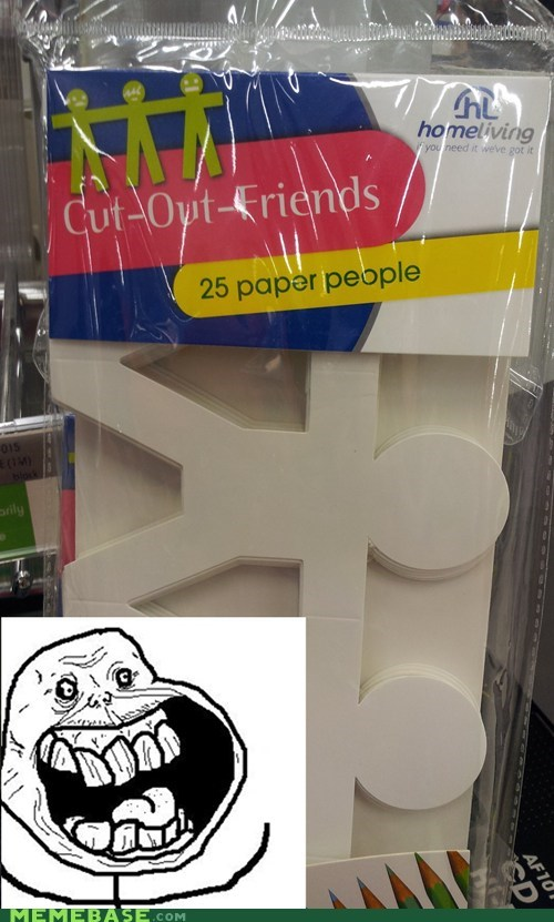 forever alone,friends