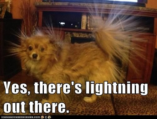 Yes, there's lightning out there.