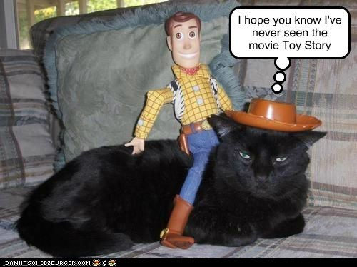 I hope you know I've never seen the movie Toy Story