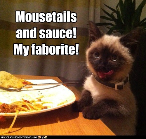 Mousetails  and sauce!  My faborite!