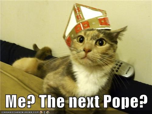 Me? The next Pope?